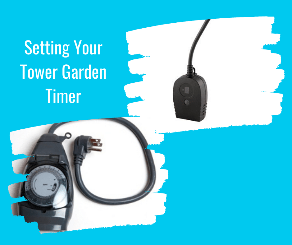 Setting Your Tower Garden Timer